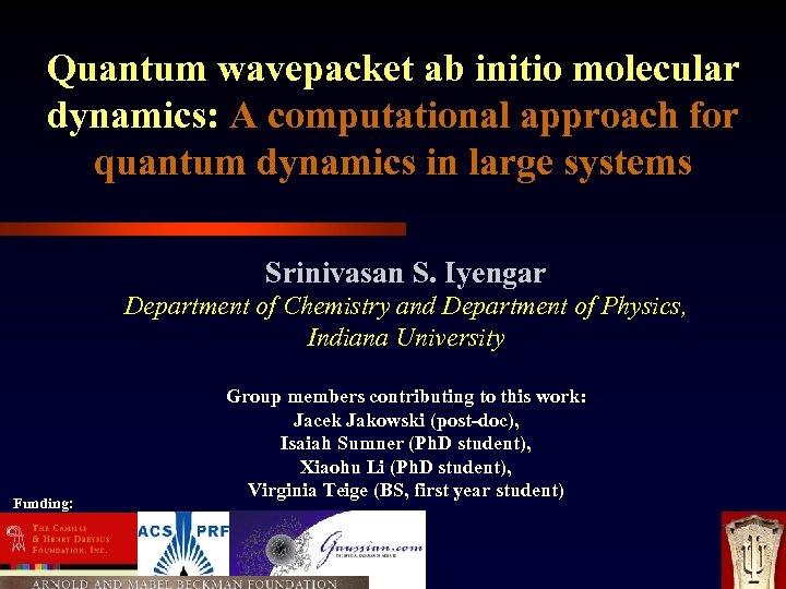 Quantum wavepacket ab initio molecular dynamics: A computational approach for quantum dynamics in large