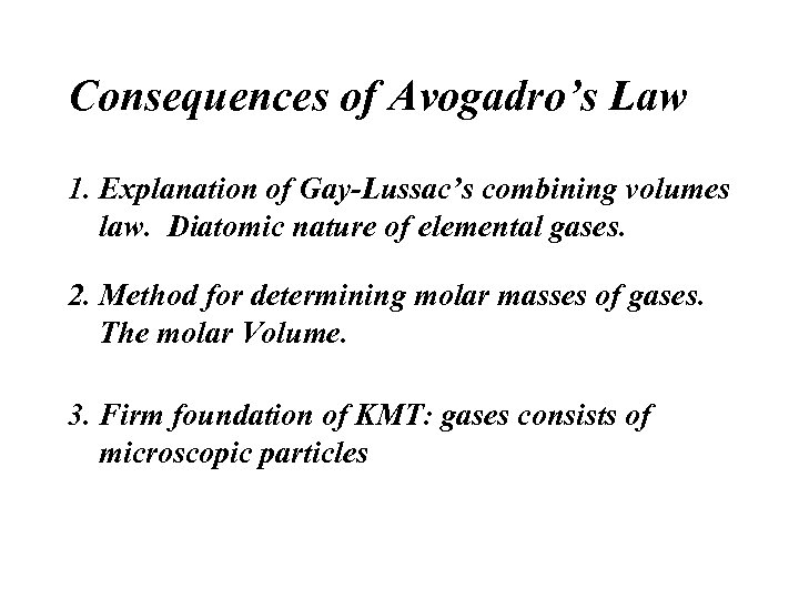 Consequences of Avogadro's Law 1. Explanation of Gay-Lussac's combining volumes law. Diatomic nature of
