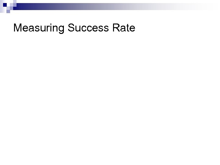 Measuring Success Rate