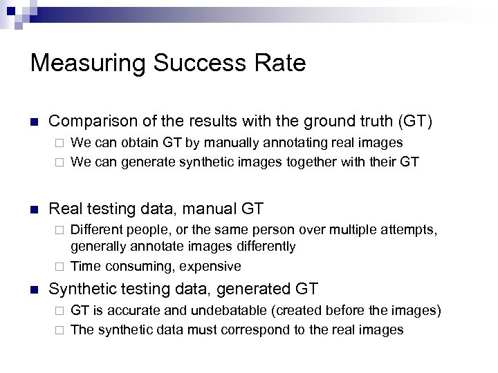 Measuring Success Rate n Comparison of the results with the ground truth (GT) We