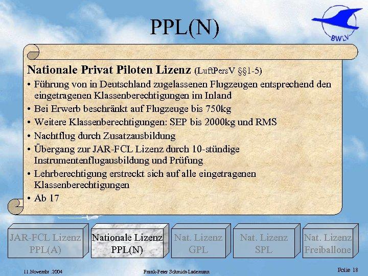 PPL(N) Nationale Privat Piloten Lizenz (Luft. Pers. V §§ 1 -5) • Führung von