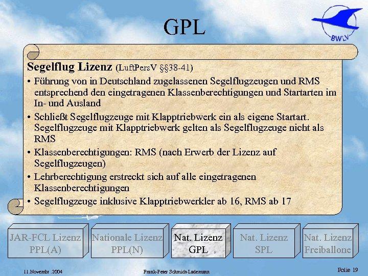 GPL Segelflug Lizenz (Luft. Pers. V §§ 38 -41) • Führung von in Deutschland