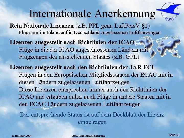 Internationale Anerkennung Rein Nationale Lizenzen (z. B. PPL gem. Luft. Pers. V § 1)