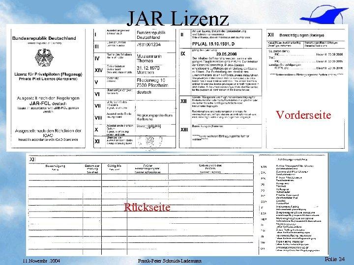 JAR Lizenz Vorderseite Rückseite 11. Novembr. 2004 Frank-Peter Schmidt-Lademann Folie 24