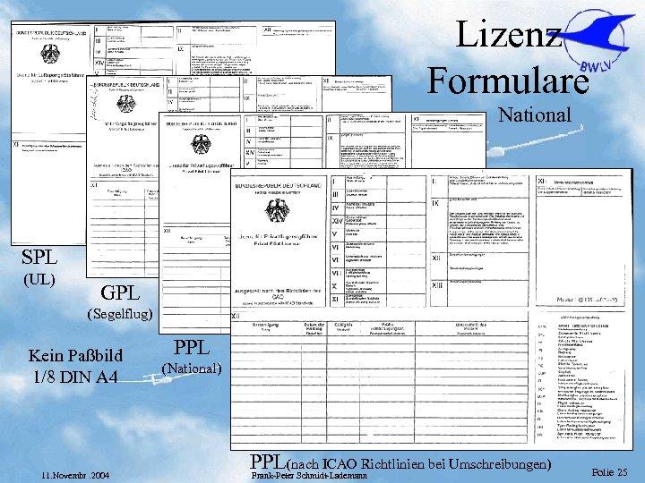 Lizenz Formulare National SPL (UL) GPL (Segelflug) Kein Paßbild 1/8 DIN A 4 11.