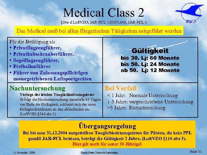 Medical Class 2 § 24 a-d Luft. VZO, JAR-FCL 1. 035/1. 040, JAR-FCL 3
