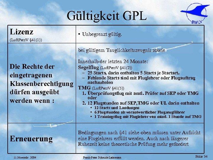 Gültigkeit GPL Lizenz • Unbegrenzt gültig. (Luft. Pers. V § 41(1)) bei gültigem Tauglichkeitszeugnis