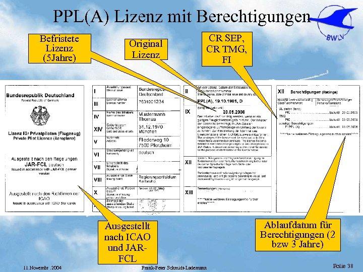 PPL(A) Lizenz mit Berechtigungen Befristete Lizenz (5 Jahre) Original Lizenz CR SEP, CR TMG,