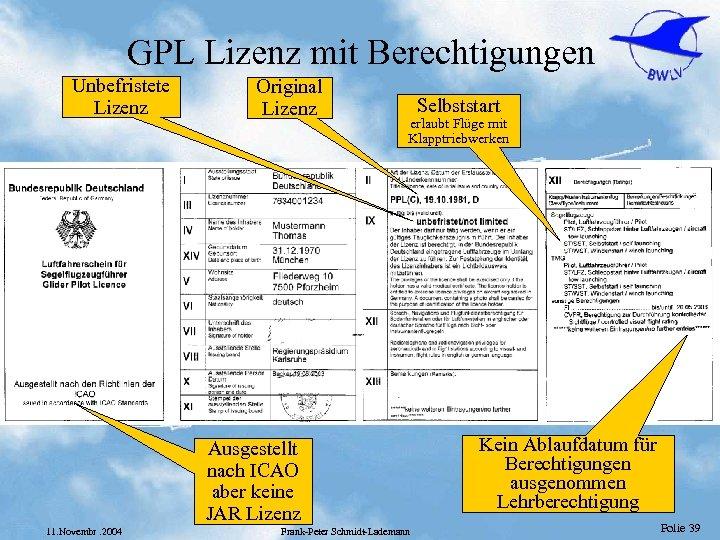 GPL Lizenz mit Berechtigungen Unbefristete Lizenz Original Lizenz erlaubt Flüge mit Klapptriebwerken Ausgestellt nach