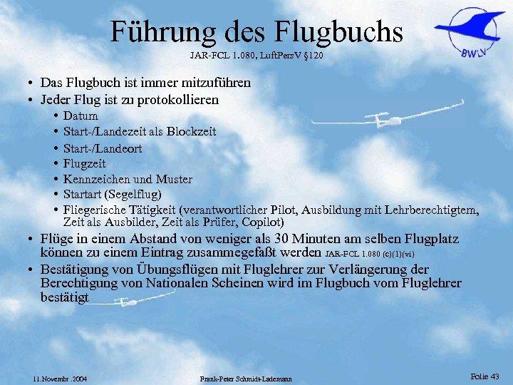 Führung des Flugbuchs JAR-FCL 1. 080, Luft. Pers. V § 120 • Das Flugbuch