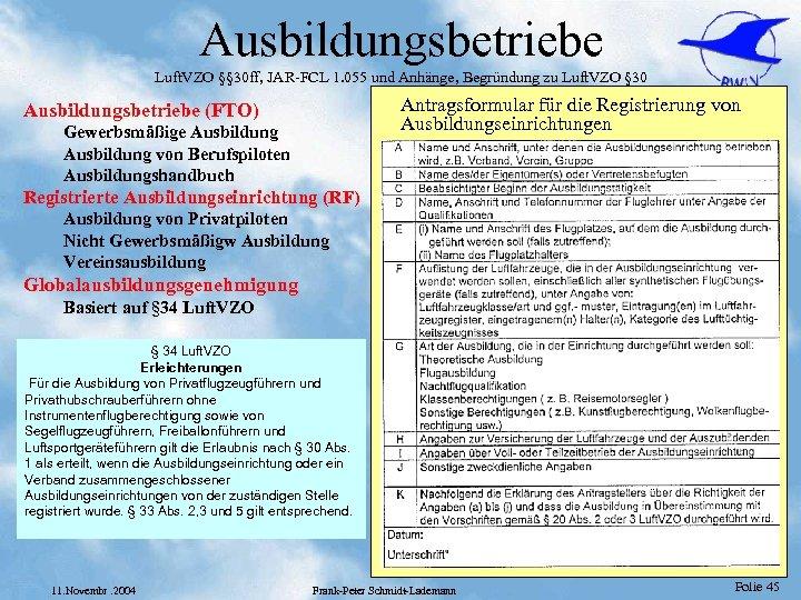 Ausbildungsbetriebe Luft. VZO §§ 30 ff, JAR-FCL 1. 055 und Anhänge, Begründung zu Luft.