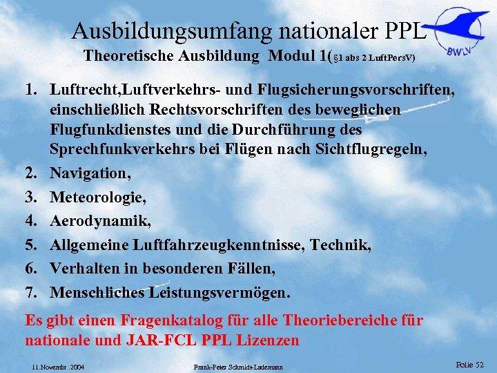 Ausbildungsumfang nationaler PPL Theoretische Ausbildung Modul 1(§ 1 abs 2 Luft. Pers. V) 1.