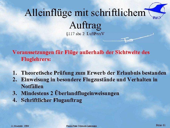 Alleinflüge mit schriftlichem Auftrag § 117 abs 2 Luft. Pers. V Voraussetzungen für Flüge