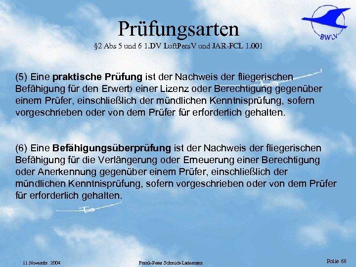 Prüfungsarten § 2 Abs 5 und 6 1. DV Luft. Pers. V und JAR-FCL