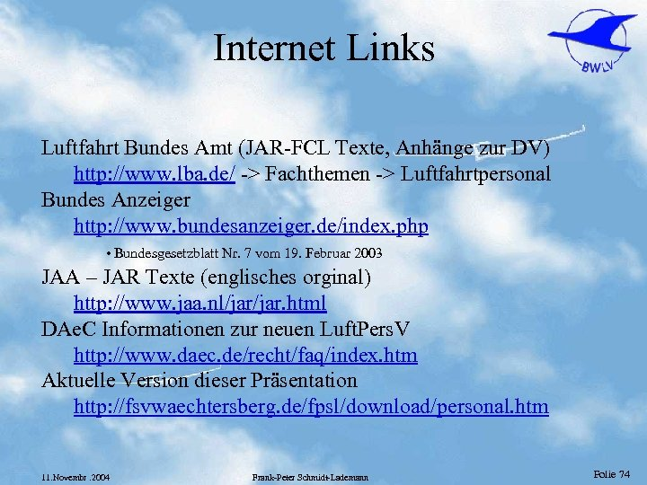 Internet Links Luftfahrt Bundes Amt (JAR-FCL Texte, Anhänge zur DV) http: //www. lba. de/