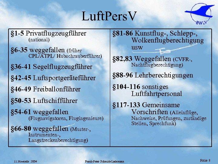Luft. Pers. V § 1 -5 Privatflugzeugführer (national) § 6 -35 weggefallen (früher CPL/ATPL/