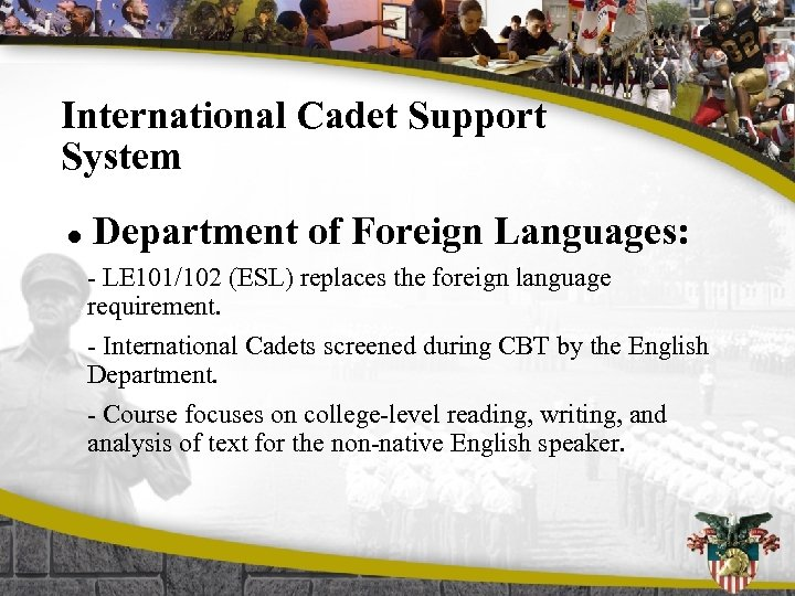 International Cadet Support System l Department of Foreign Languages: - LE 101/102 (ESL) replaces