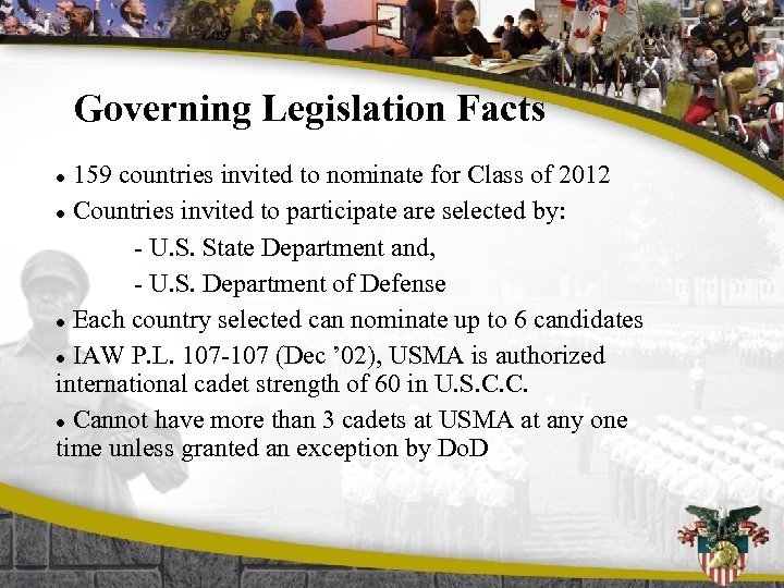 Governing Legislation Facts 159 countries invited to nominate for Class of 2012 l Countries