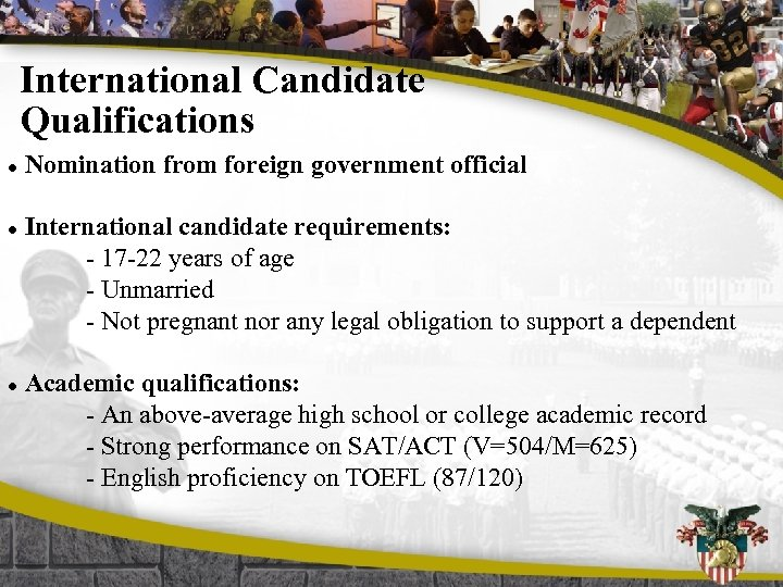 International Candidate Qualifications l l l Nomination from foreign government official International candidate requirements: