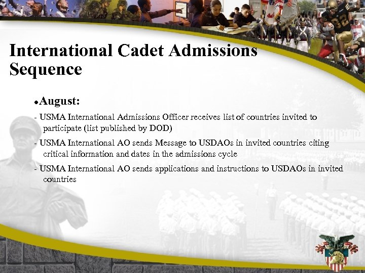 International Cadet Admissions Sequence l August: - USMA International Admissions Officer receives list of