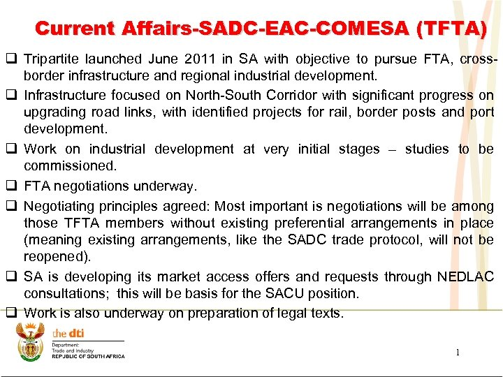 Current Affairs-SADC-EAC-COMESA (TFTA) q Tripartite launched June 2011 in SA with objective to pursue