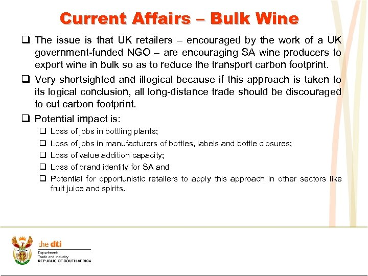 Current Affairs – Bulk Wine q The issue is that UK retailers – encouraged