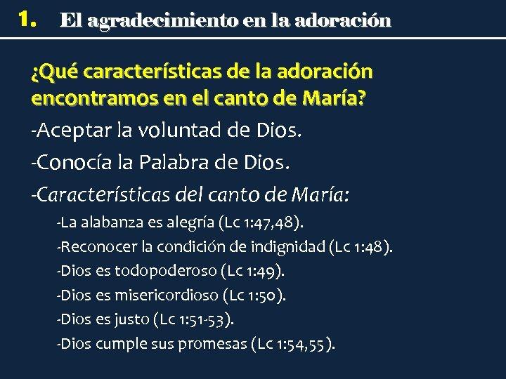 1. El agradecimiento en la adoración ¿Qué características de la adoración encontramos en el