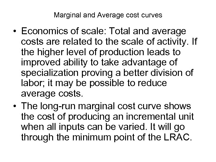 Marginal and Average cost curves • Economics of scale: Total and average costs are
