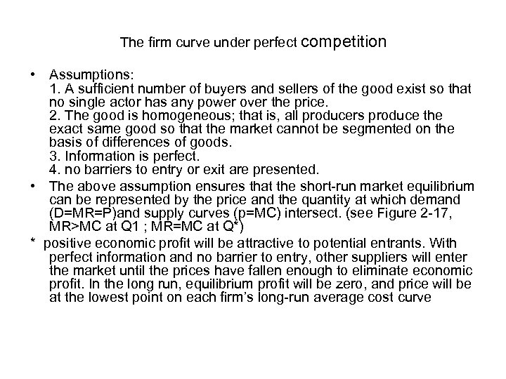 The firm curve under perfect competition • Assumptions: 1. A sufficient number of buyers