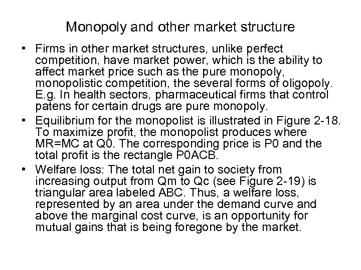 Monopoly and other market structure • Firms in other market structures, unlike perfect competition,