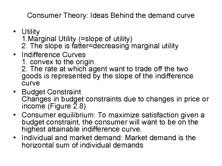 Consumer Theory: Ideas Behind the demand curve • Utility 1. Marginal Utility (=slope of