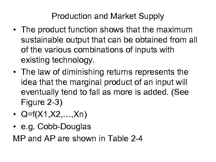 Production and Market Supply • The product function shows that the maximum sustainable output