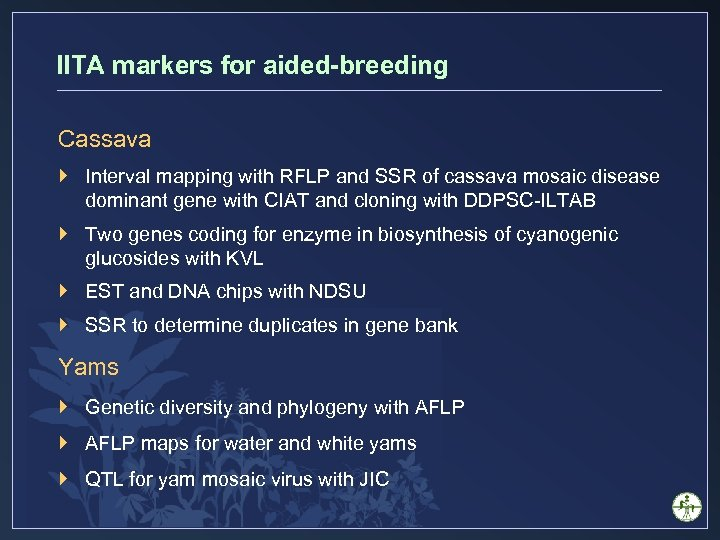 IITA markers for aided-breeding Cassava } Interval mapping with RFLP and SSR of cassava