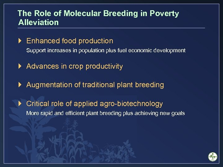 The Role of Molecular Breeding in Poverty Alleviation } Enhanced food production Support increases