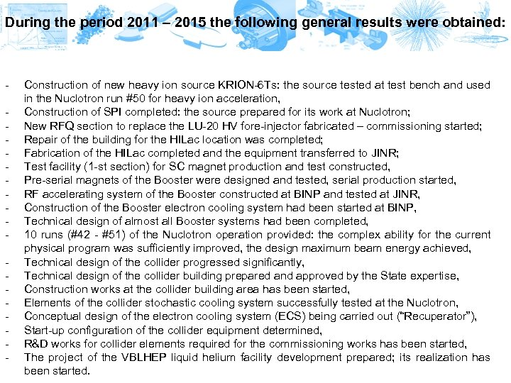 During the period 2011 – 2015 the following general results were obtained: - -