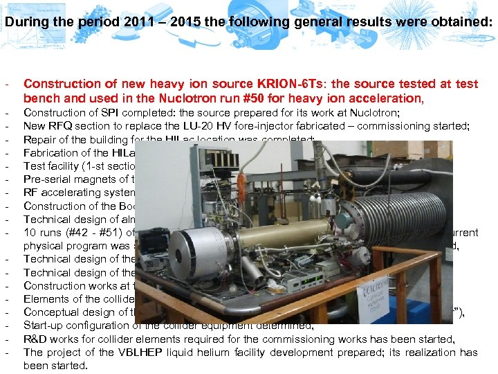 During the period 2011 – 2015 the following general results were obtained: - Construction