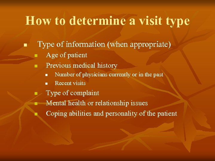 How to determine a visit type n Type of information (when appropriate) n n
