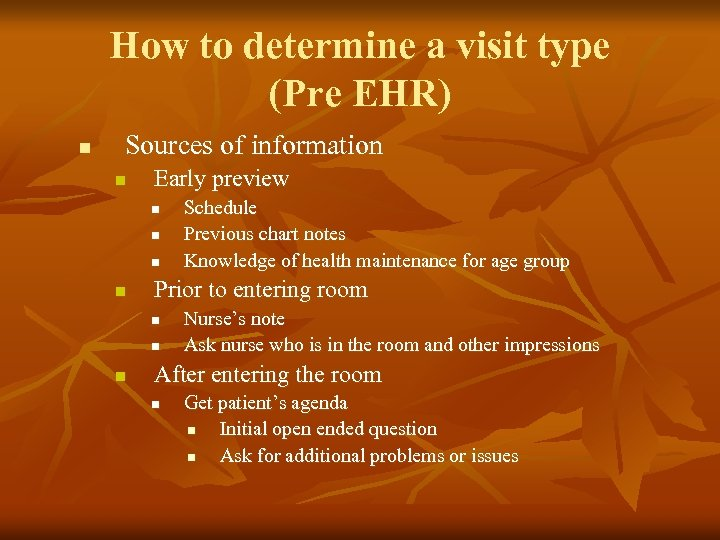 How to determine a visit type (Pre EHR) n Sources of information n Early