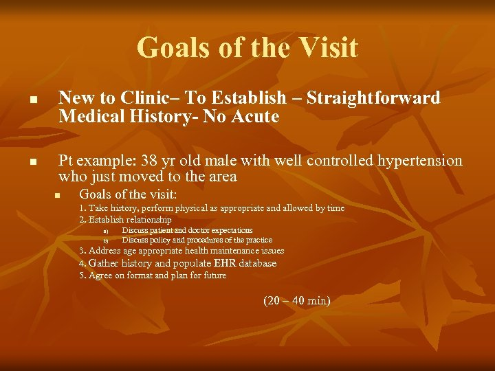 Goals of the Visit n n New to Clinic– To Establish – Straightforward Medical