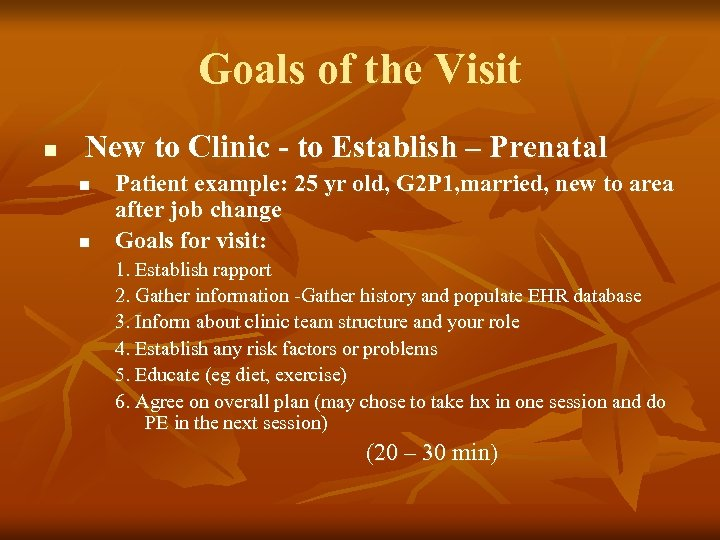 Goals of the Visit n New to Clinic - to Establish – Prenatal n