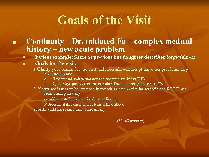 Goals of the Visit Continuity – Dr. initiated f/u – complex medical history –