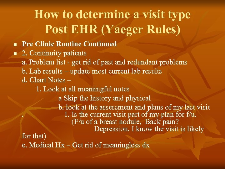 How to determine a visit type Post EHR (Yaeger Rules) n n Pre Clinic