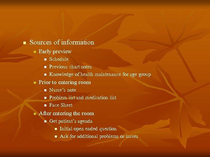 n Sources of information n Early preview n n Prior to entering room n