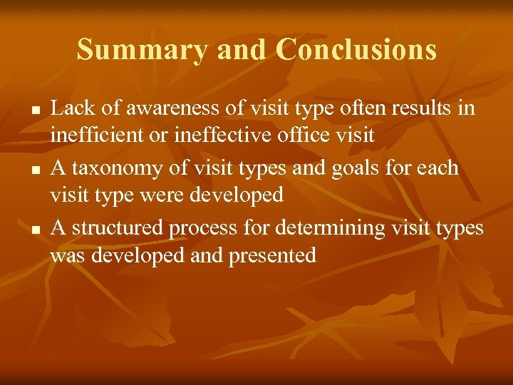 Summary and Conclusions n n n Lack of awareness of visit type often results
