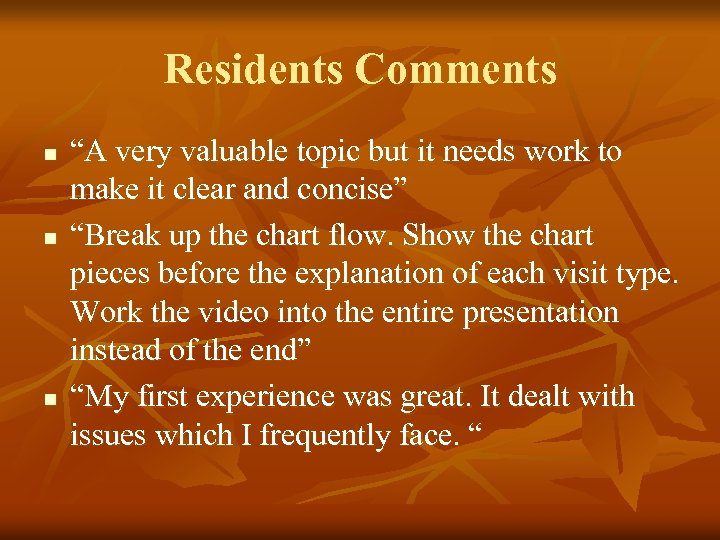 """Residents Comments n n n """"A very valuable topic but it needs work to"""