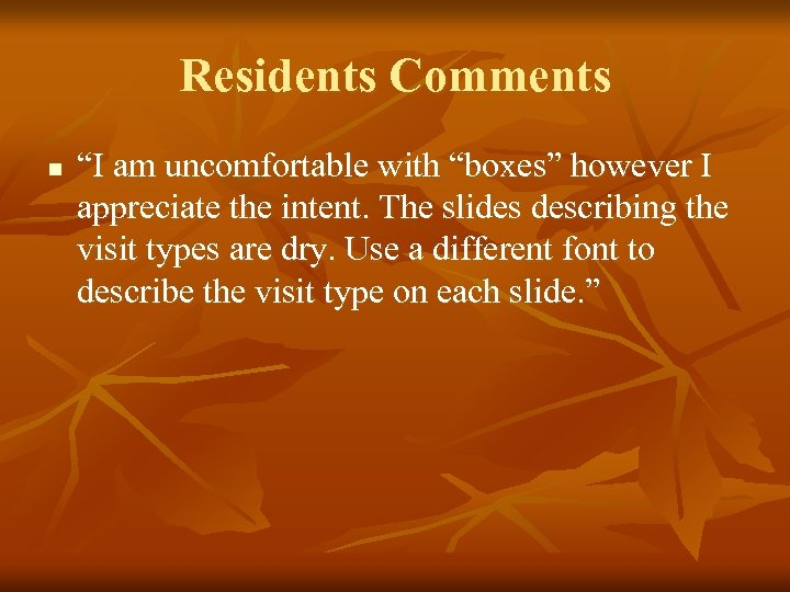 """Residents Comments n """"I am uncomfortable with """"boxes"""" however I appreciate the intent. The"""