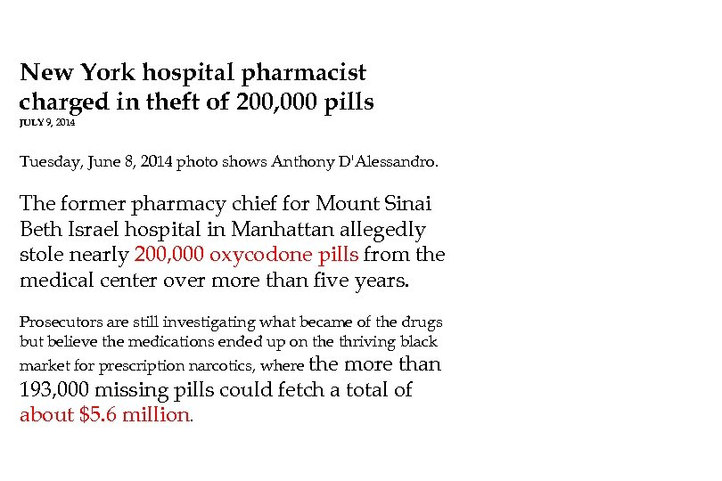 New York hospital pharmacist charged in theft of 200, 000 pills JULY 9, 2014