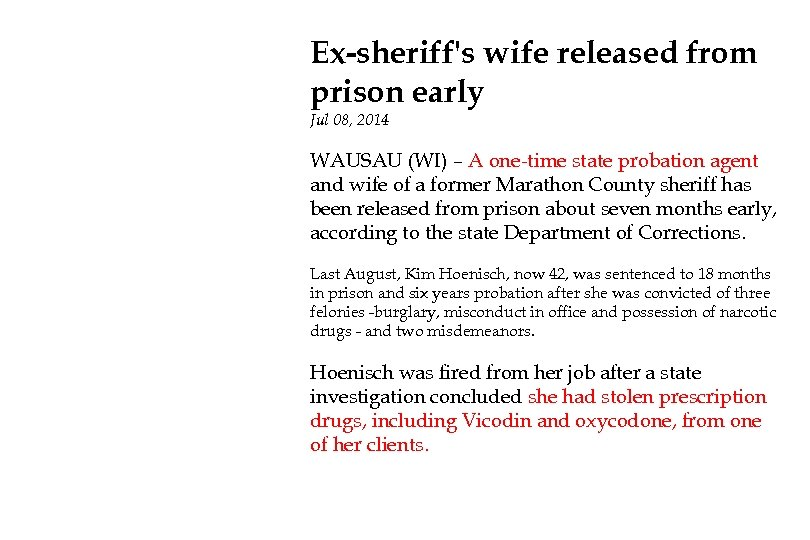 Ex-sheriff's wife released from prison early Jul 08, 2014 WAUSAU (WI) – A one-time