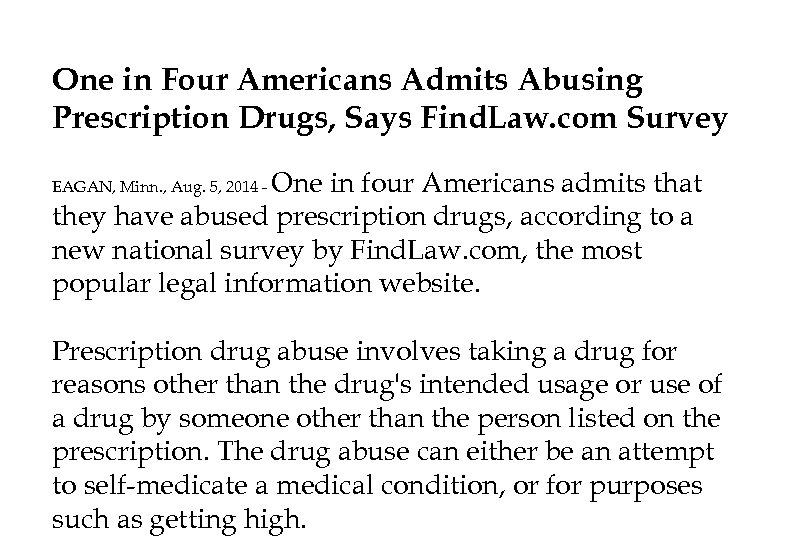 One in Four Americans Admits Abusing Prescription Drugs, Says Find. Law. com Survey One