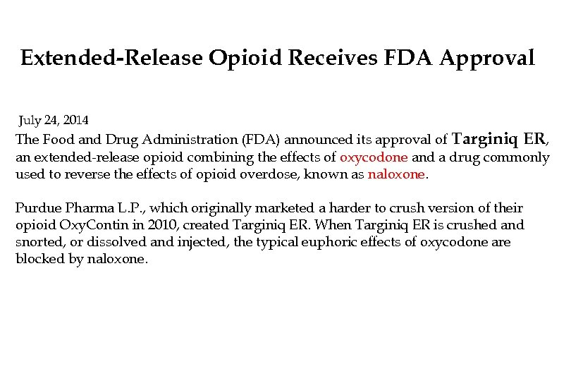 Extended-Release Opioid Receives FDA Approval July 24, 2014 The Food and Drug Administration (FDA)